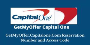 GetMyOffer.Capitalone.Com Reservation Number and Access Code