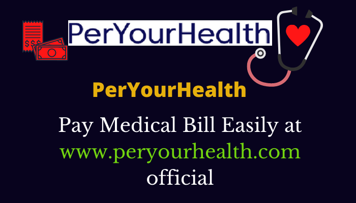 PerYourHealth – Pay Bill Easily at www.peryourhealth.com official