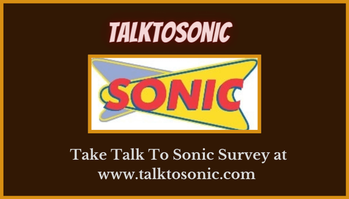 TalkToSonic - Take Talk To Sonic Survey at www.talktosonic.com